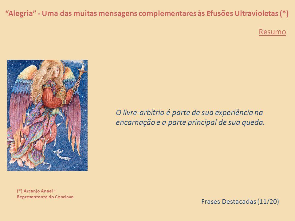"""""""Alegria"""" - Uma das muitas mensagens complementares às Efusões Ultravioletas (*) (*) Arcanjo Anael – Representante do Conclave E nisto, é pedido a voc"""