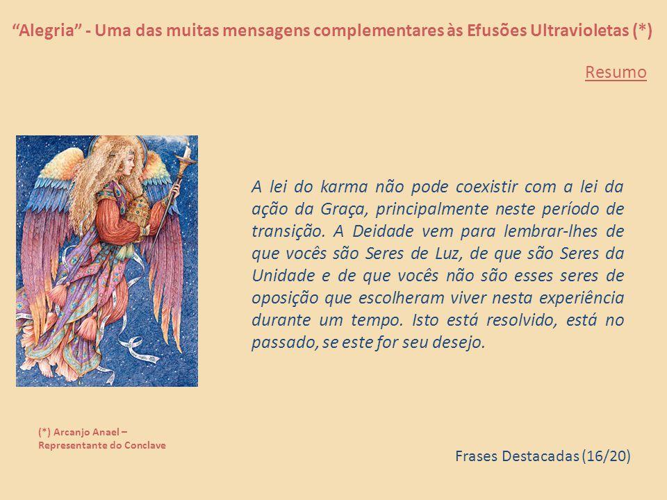 """""""Alegria"""" - Uma das muitas mensagens complementares às Efusões Ultravioletas (*) (*) Arcanjo Anael – Representante do Conclave Vocês aceitam a liberaç"""