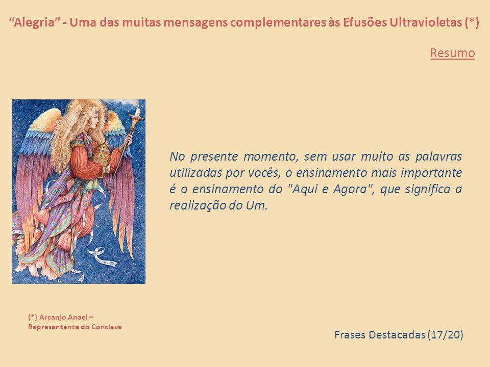 """""""Alegria"""" - Uma das muitas mensagens complementares às Efusões Ultravioletas (*) (*) Arcanjo Anael – Representante do Conclave A lei do karma não pode"""