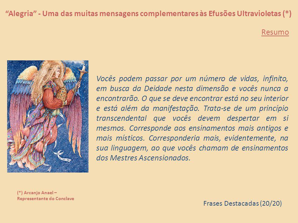 """""""Alegria"""" - Uma das muitas mensagens complementares às Efusões Ultravioletas (*) (*) Arcanjo Anael – Representante do Conclave A busca da Graça sob a"""