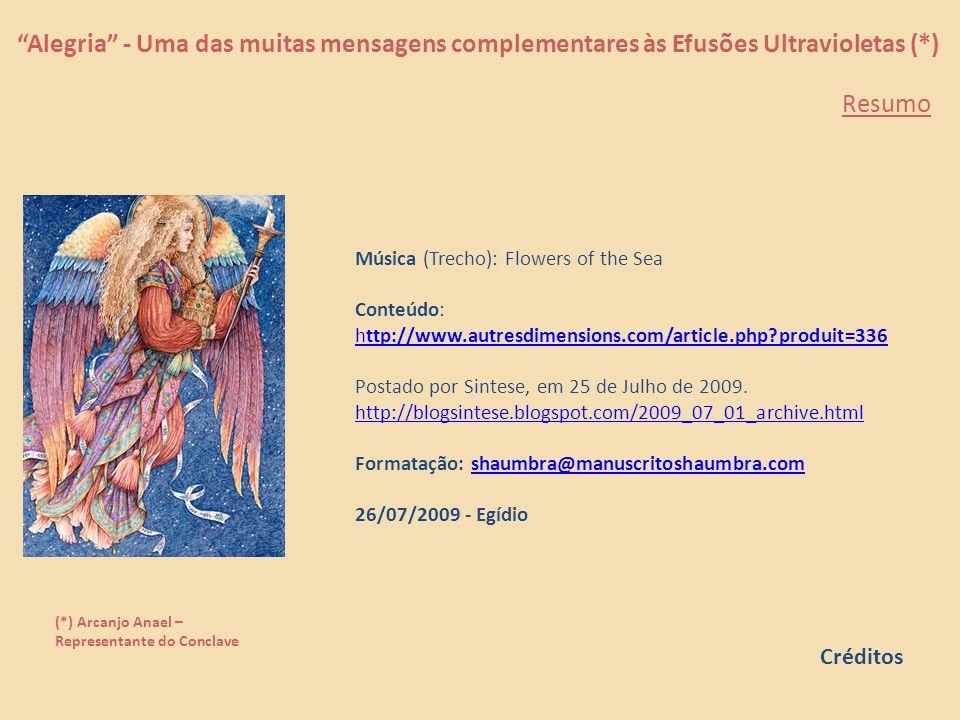 """""""Alegria"""" - Uma das muitas mensagens complementares às Efusões Ultravioletas (*) (*) Arcanjo Anael – Representante do Conclave 1 – De tanto receber me"""