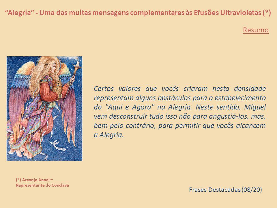 """""""Alegria"""" - Uma das muitas mensagens complementares às Efusões Ultravioletas (*) (*) Arcanjo Anael – Representante do Conclave Devido aos seus papéis"""