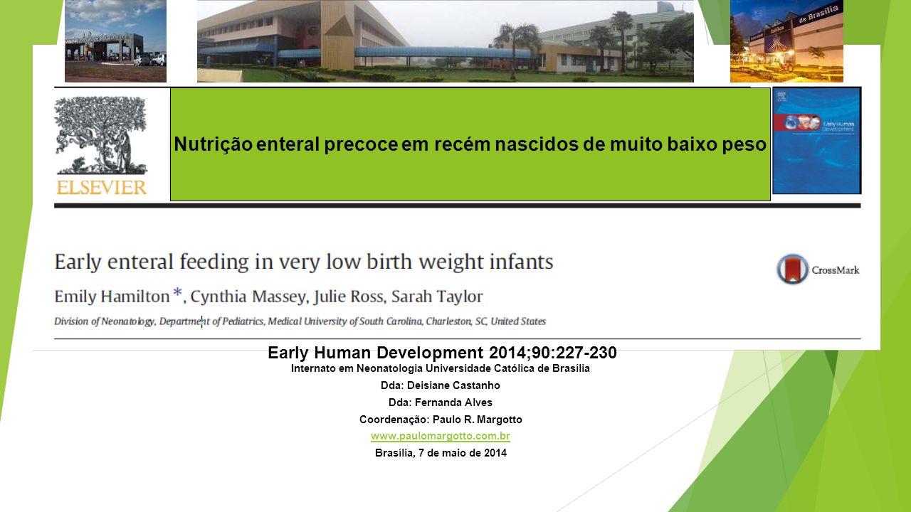 Métodos e Pacientes  O avanço da dieta foi realizada por ordens padronizadas estratificadas por peso ao nascer, e os detalhes são os seguintes:  Alimentos tróficos (12 ml / kg / dia) por 1-5 dias ;  Volume de avanço da dieta de 15-30 ml / kg / dia ;  Fortificação do leite humano de 24 kcal / ml a 100 ml / kg / dia ;  Volume meta alimentação de 160 ml / kg / dia ;  Fortificação do leite humano com proteínas do soro de 26 kcal / ml a 160 ml / kg / dia.
