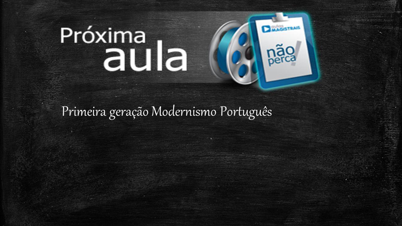 Primeira geração Modernismo Português