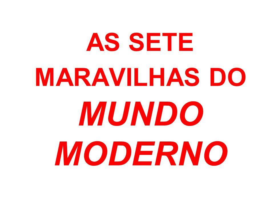 AS SETE MARAVILHAS DO MUNDO MODERNO