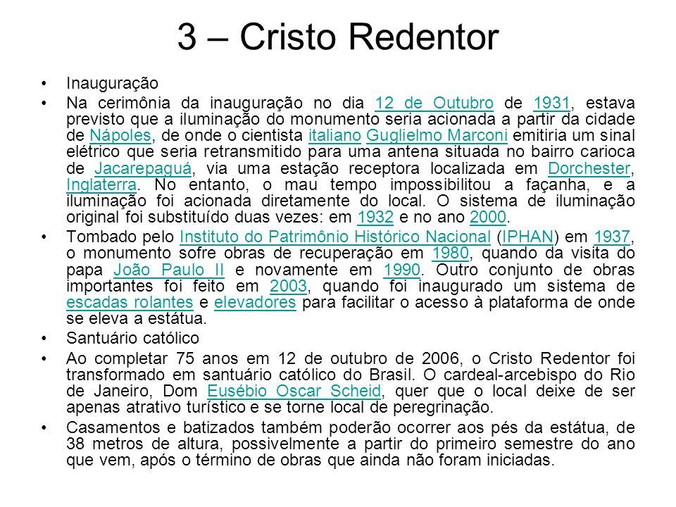 3 – Cristo Redentor Inauguração Na cerimônia da inauguração no dia 12 de Outubro de 1931, estava previsto que a iluminação do monumento seria acionada