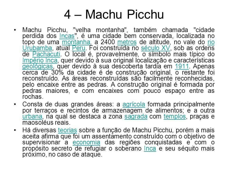 4 – Machu Picchu Machu Picchu,