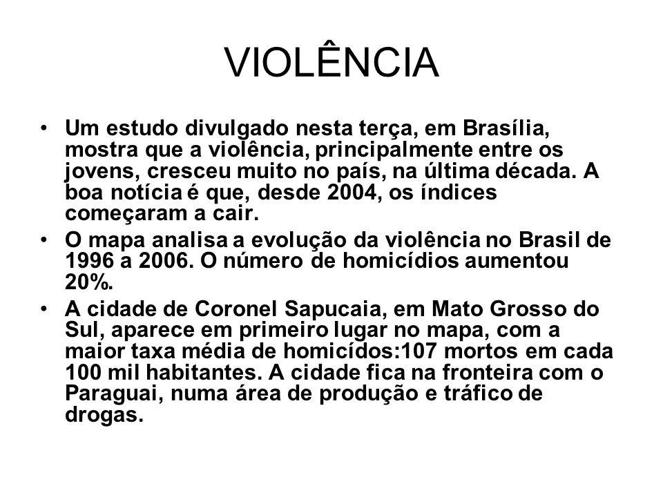VIOLÊNCIA Um estudo divulgado nesta terça, em Brasília, mostra que a violência, principalmente entre os jovens, cresceu muito no país, na última décad