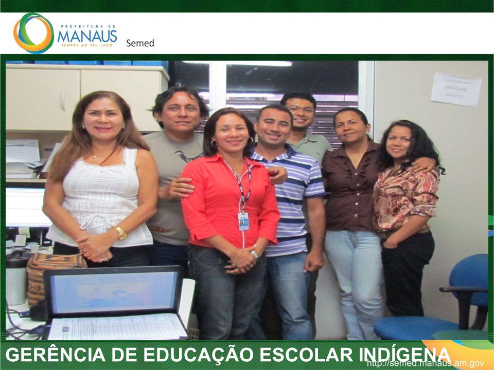 GERÊNCIA DE EDUCAÇÃO ESCOLAR INDÍGENA