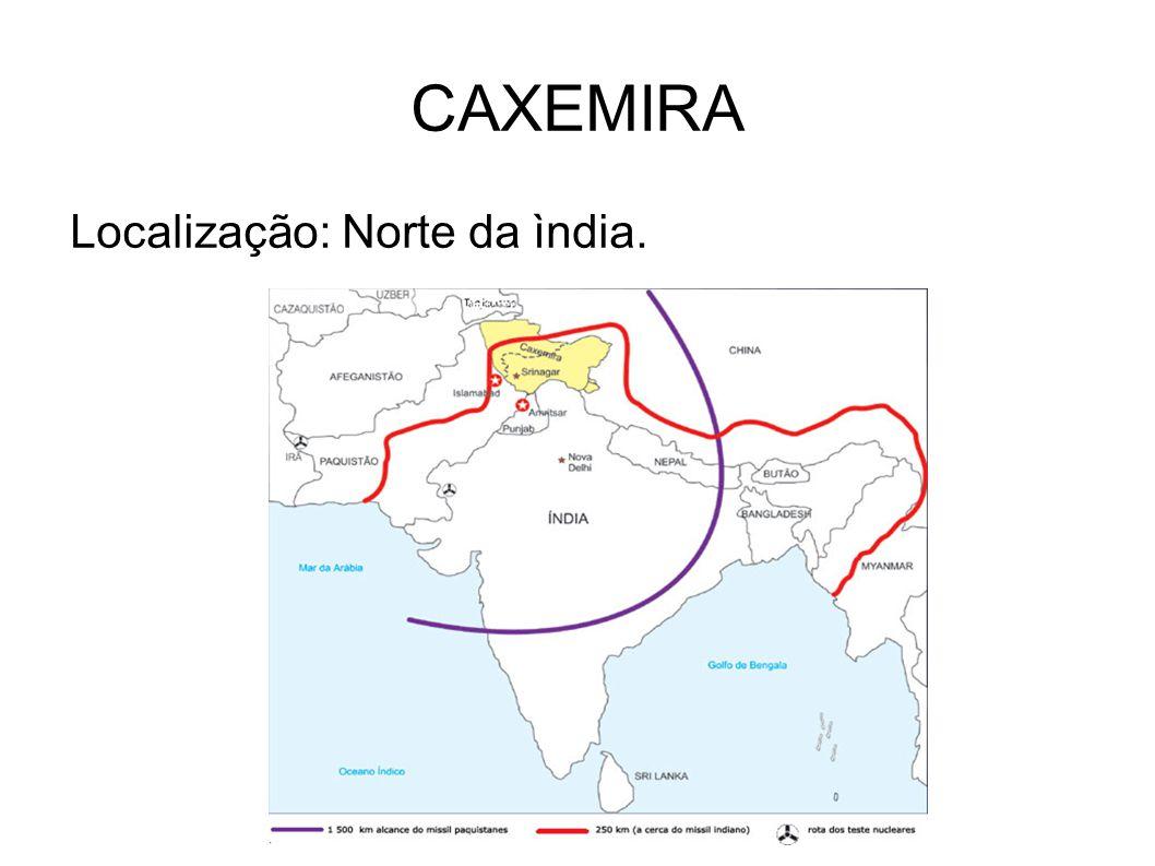 CAXEMIRA Localização: Norte da ìndia.