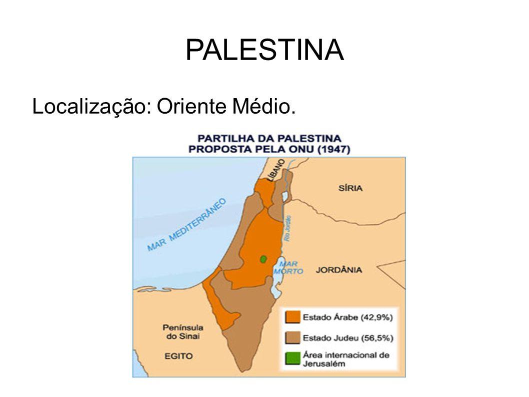 PALESTINA Localização: Oriente Médio.
