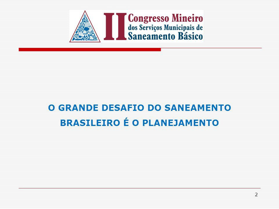 2 O GRANDE DESAFIO DO SANEAMENTO BRASILEIRO É O PLANEJAMENTO