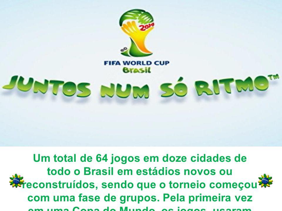 Um total de 64 jogos em doze cidades de todo o Brasil em estádios novos ou reconstruídos, sendo que o torneio começou com uma fase de grupos.