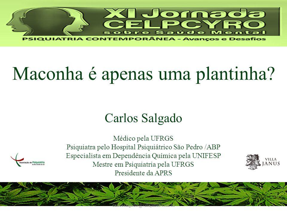 carlossalgado@villajanus.com.br32 Condições clínicas que podem ser aliviadas com maconha ou canabinóides GlaucomaTHC, cannabinol e nabilone.