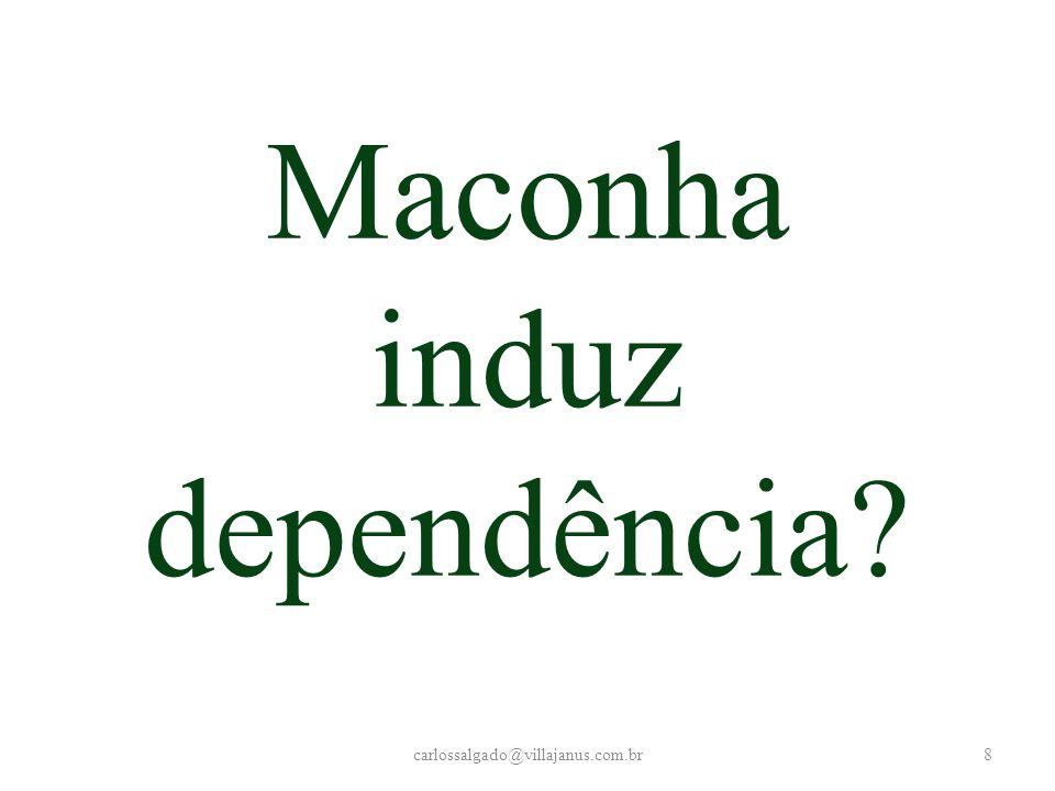 Maconha produz dependência em 37% dos usuários carlossalgado@villajanus.com.br9