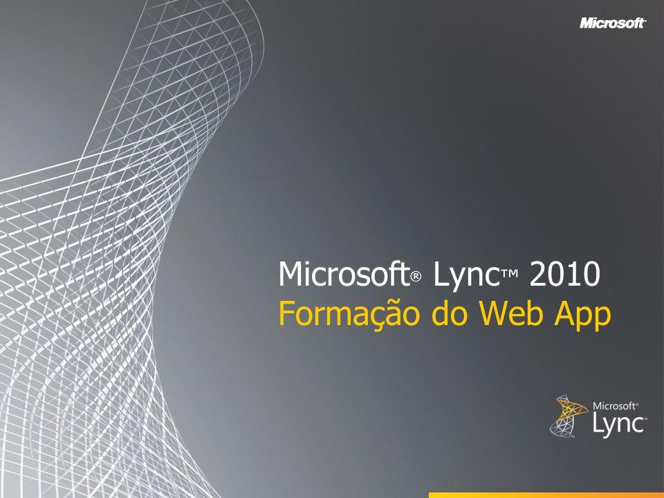 Microsoft ® Lync ™ 2010 Formação do Web App