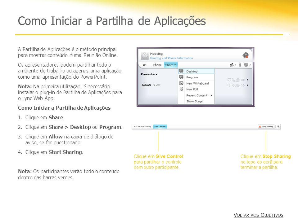 Como Iniciar a Partilha de Aplicações V OLTAR AOS O BJETIVOS V OLTAR AOS O BJETIVOS A Partilha de Aplicações é o método principal para mostrar conteúdo numa Reunião Online.