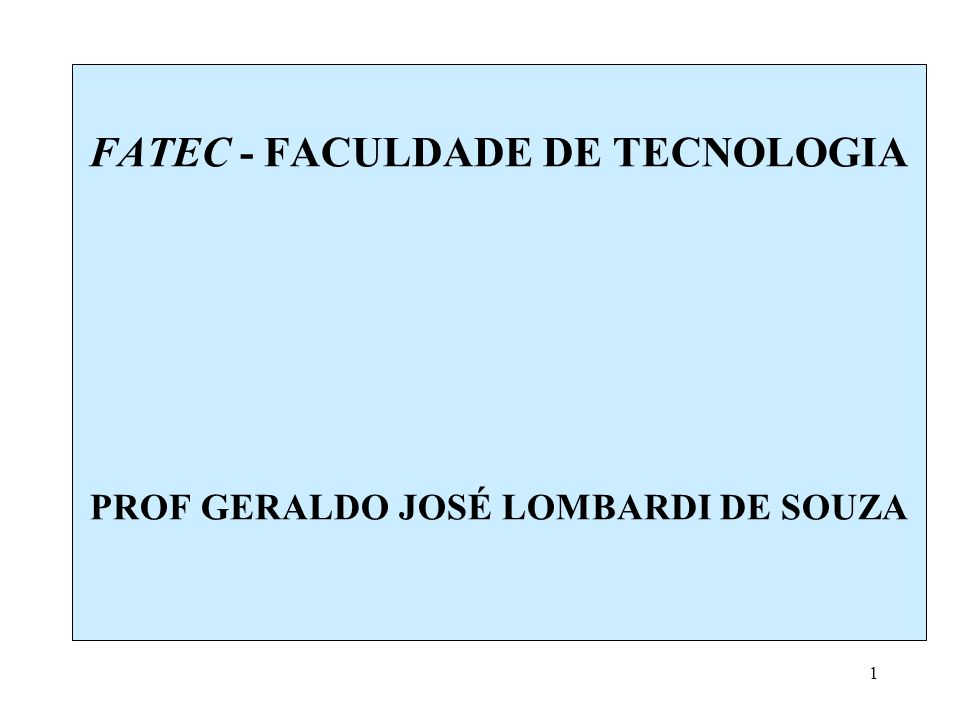1 FATEC - FACULDADE DE TECNOLOGIA PROF GERALDO JOSÉ LOMBARDI DE SOUZA