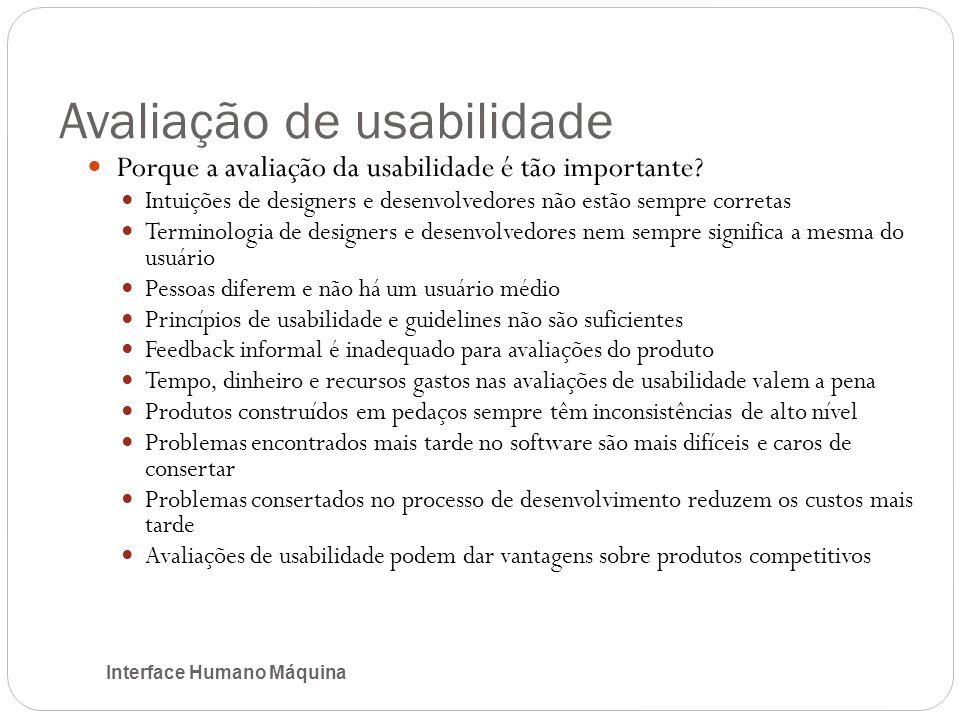 Avaliação de usabilidade Interface Humano Máquina Porque a avaliação da usabilidade é tão importante.