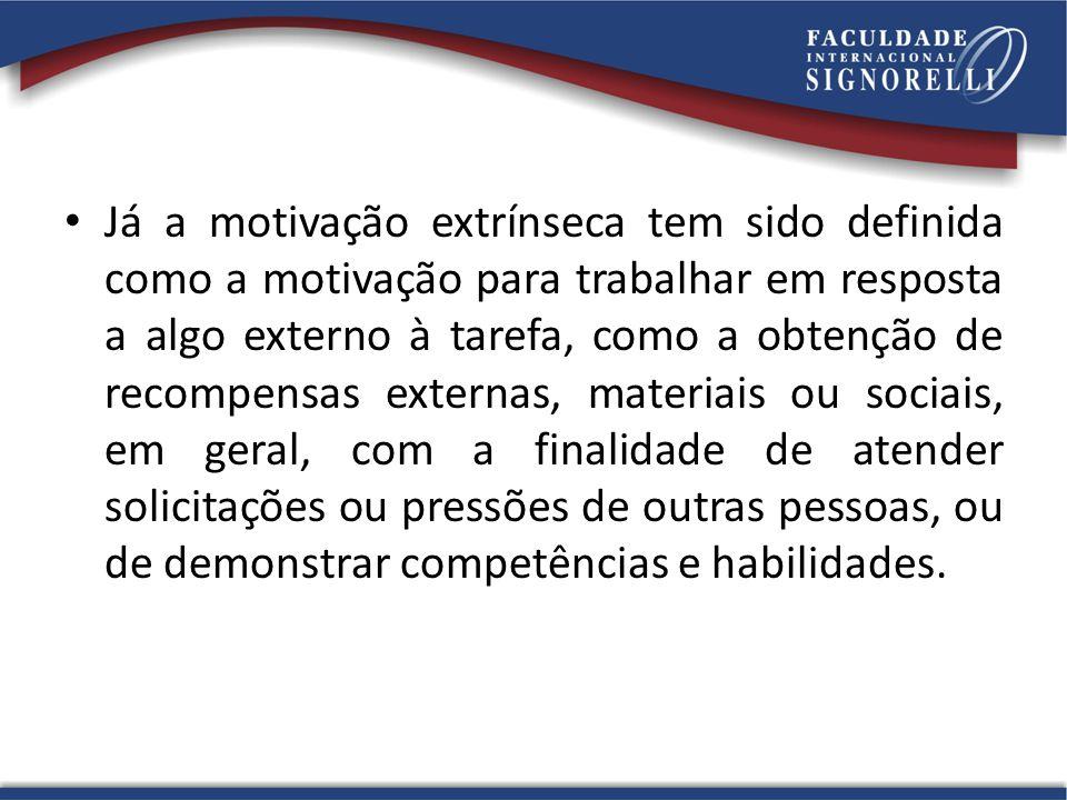 Já a motivação extrínseca tem sido definida como a motivação para trabalhar em resposta a algo externo à tarefa, como a obtenção de recompensas extern
