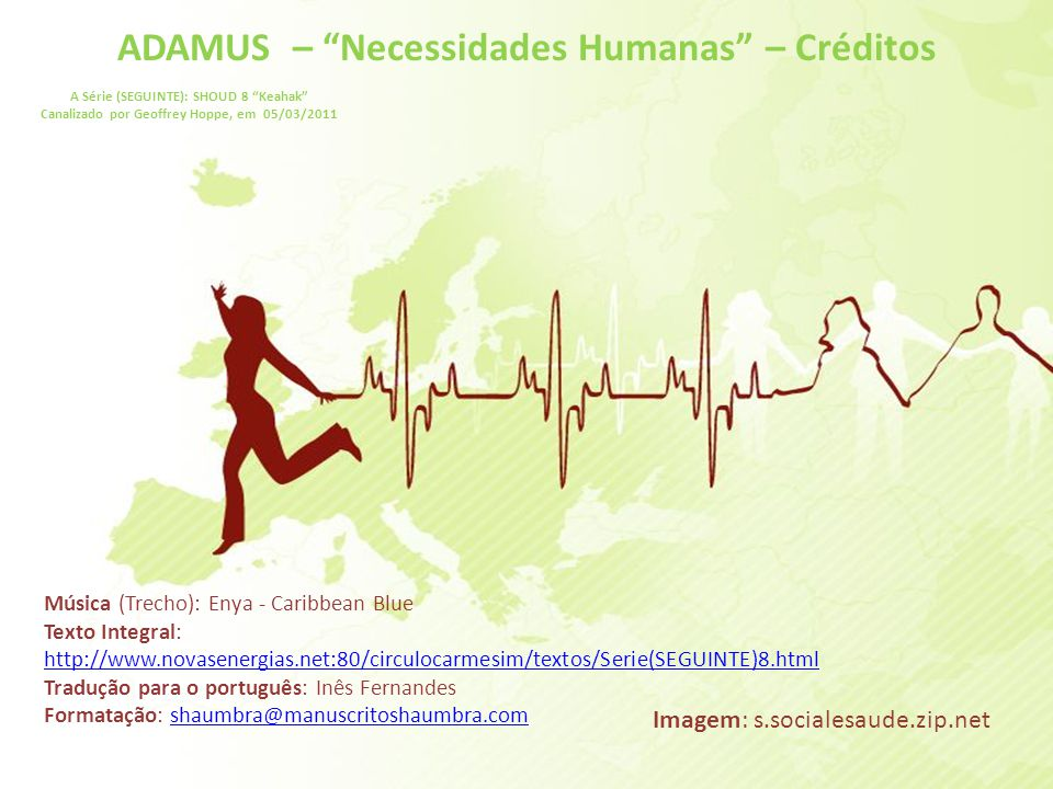 """ADAMUS – """"Necessidades Humanas"""" – 10/10 A Série (SEGUINTE): SHOUD 8 """"Keahak"""" Canalizado por Geoffrey Hoppe, em 05/03/2011 E, em nosso próximo encontro"""