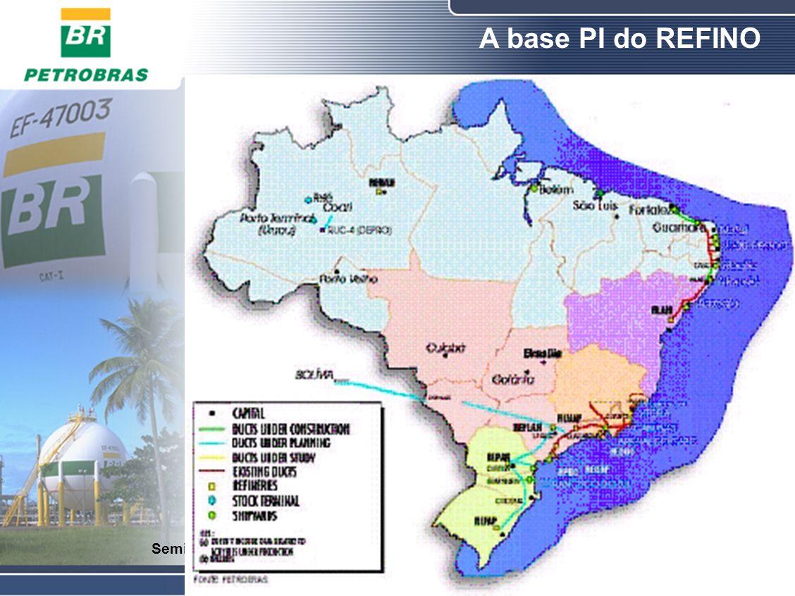 O Refino A base PI do REFINO Maio 2007 Seminário OSI-BRASIL A Companhia  13ª Companhia de petróleo(ADR + negociada)  Tecnologia de exploração em águas profundas  Certificações ISO  Receita liq.: R$ 160,2 bilhões  Lucro liq.: R$ 26 bilhões