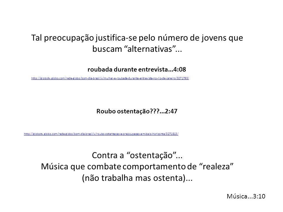 http://globotv.globo.com/rede-globo/bom-dia-brasil/v/mulher-e-roubada-durante-entrevista-no-rio-de-janeiro/3271793/ roubada durante entrevista...4:08