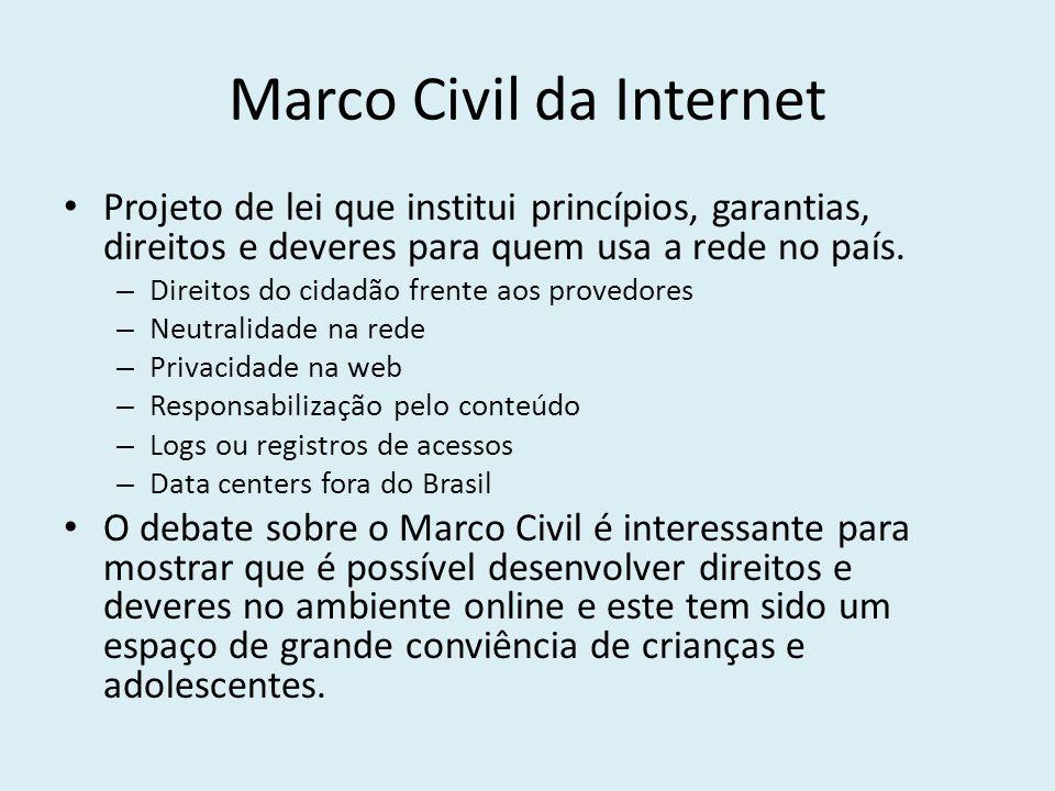 Marco Civil da Internet Projeto de lei que institui princípios, garantias, direitos e deveres para quem usa a rede no país. – Direitos do cidadão fren