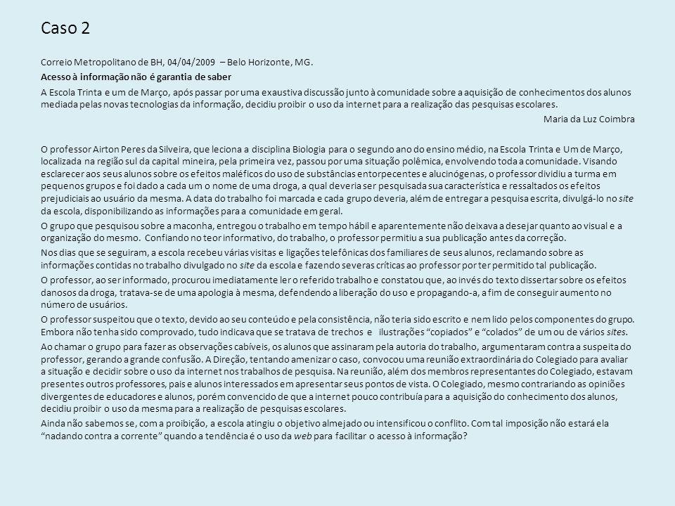 Caso 2 Correio Metropolitano de BH, 04/04/2009 – Belo Horizonte, MG. Acesso à informação não é garantia de saber A Escola Trinta e um de Março, após p