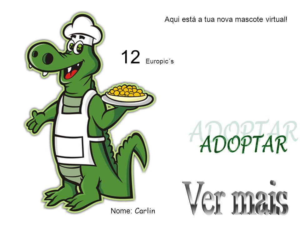 Aqui está a tua nova mascote virtual! Nome: Carlin 12 Europic´s