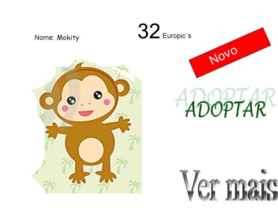 Novo 32 Europic´s Nome: Mokity