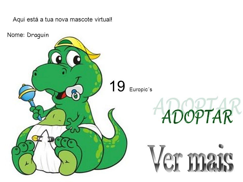 Aqui está a tua nova mascote virtual! Nome : Draguin 19 Europic´s