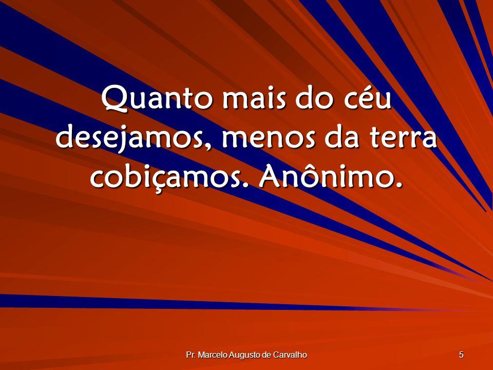 Pr. Marcelo Augusto de Carvalho 6 Cristo, a cabeça viva, não admite membros mortos. John Owen.