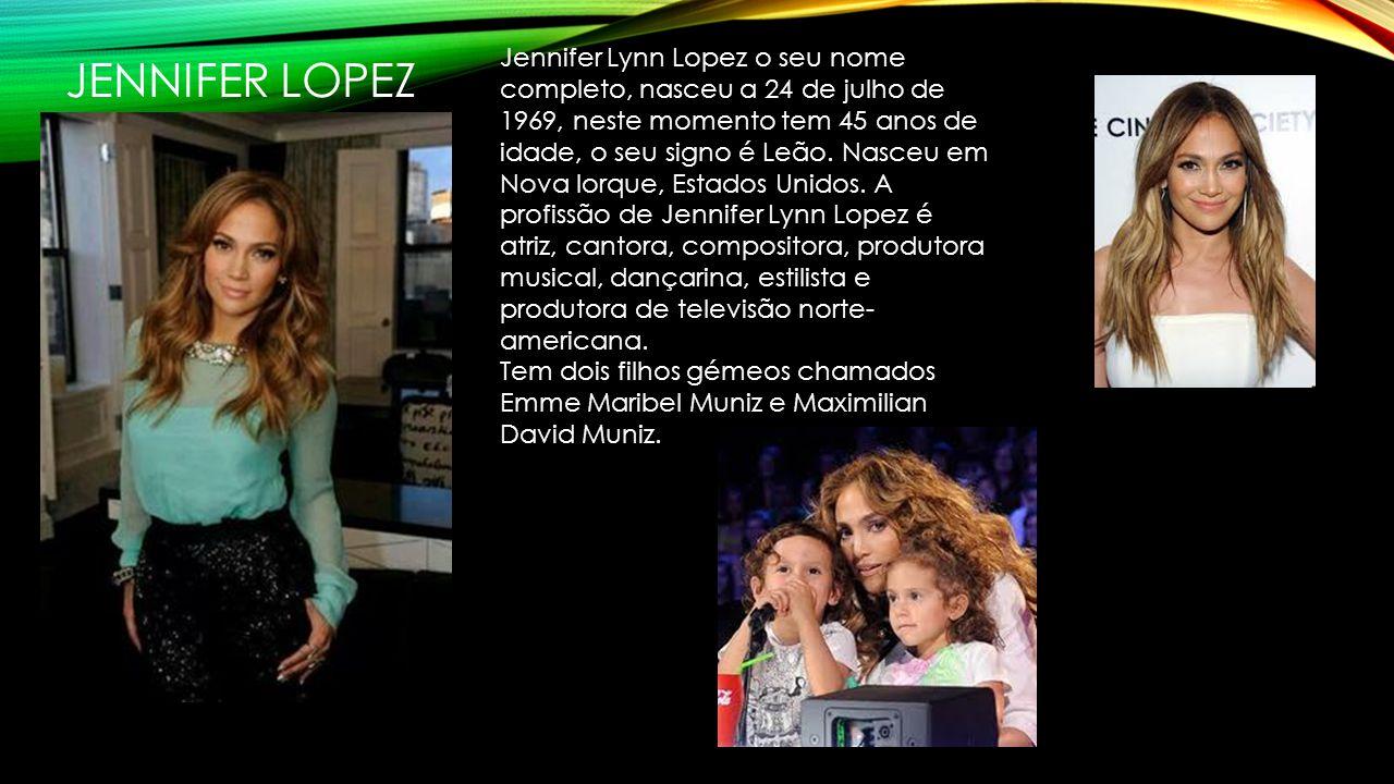 JENNIFER LOPEZ Jennifer Lynn Lopez o seu nome completo, nasceu a 24 de julho de 1969, neste momento tem 45 anos de idade, o seu signo é Leão.