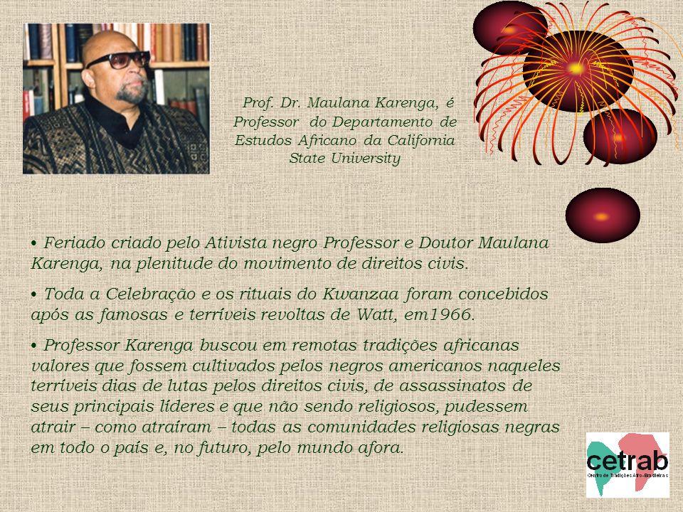 Prof. Dr. Maulana Karenga, é Professor do Departamento de Estudos Africano da California State University Feriado criado pelo Ativista negro Professor