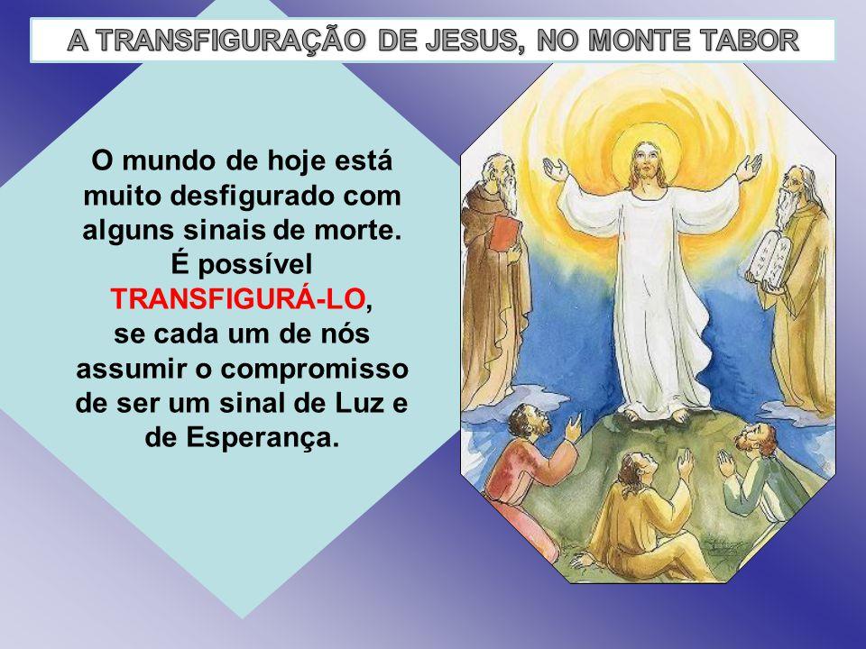 A nossa fé deve ser vivida não apenas no bons momentos, como no TABOR, mas também no CALVÁRIO...