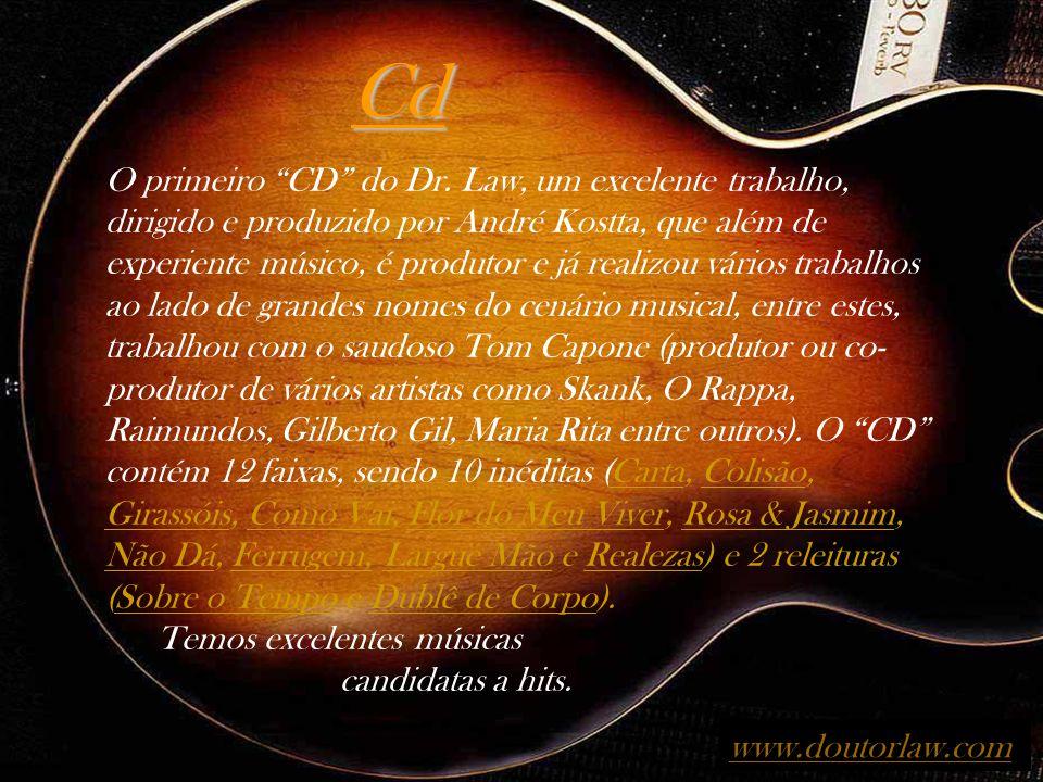 Release Fundada em 1998 pelo cantor, compositor e guitarrista carioca, Marcio Bezerra, o Doutor Law surgiu com a proposta de fazer um som sem rótulos,