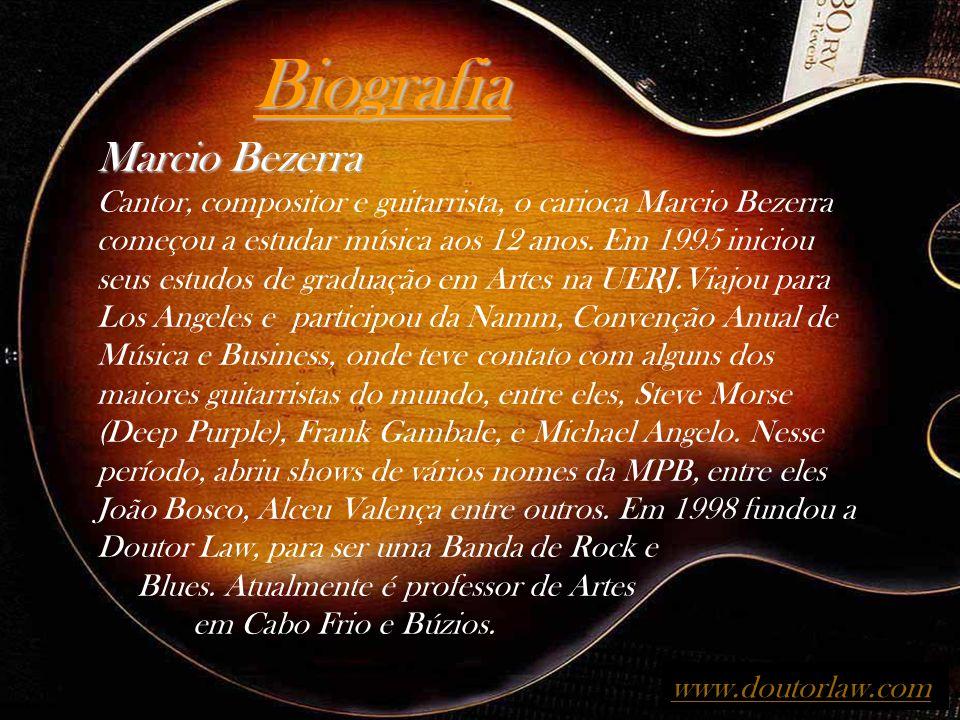 Biografia Marcio Bezerra Cantor, compositor e guitarrista, o carioca Marcio Bezerra começou a estudar música aos 12 anos.