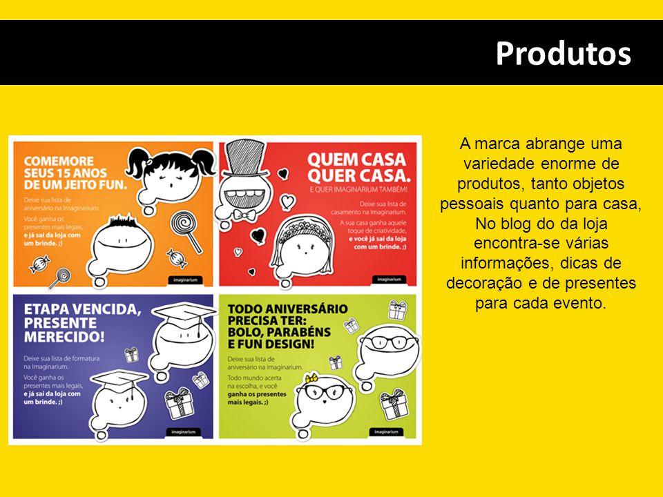 Produtos A marca abrange uma variedade enorme de produtos, tanto objetos pessoais quanto para casa, No blog do da loja encontra-se várias informações,