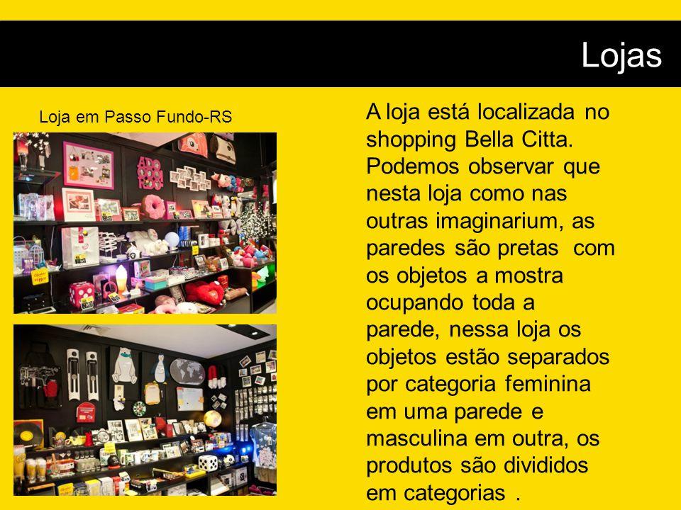 Lojas Loja em Passo Fundo-RS A loja está localizada no shopping Bella Citta. Podemos observar que nesta loja como nas outras imaginarium, as paredes s