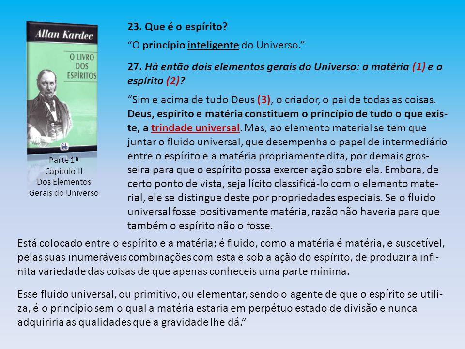 Parte 1ª Capítulo II Dos Elementos Gerais do Universo 23.