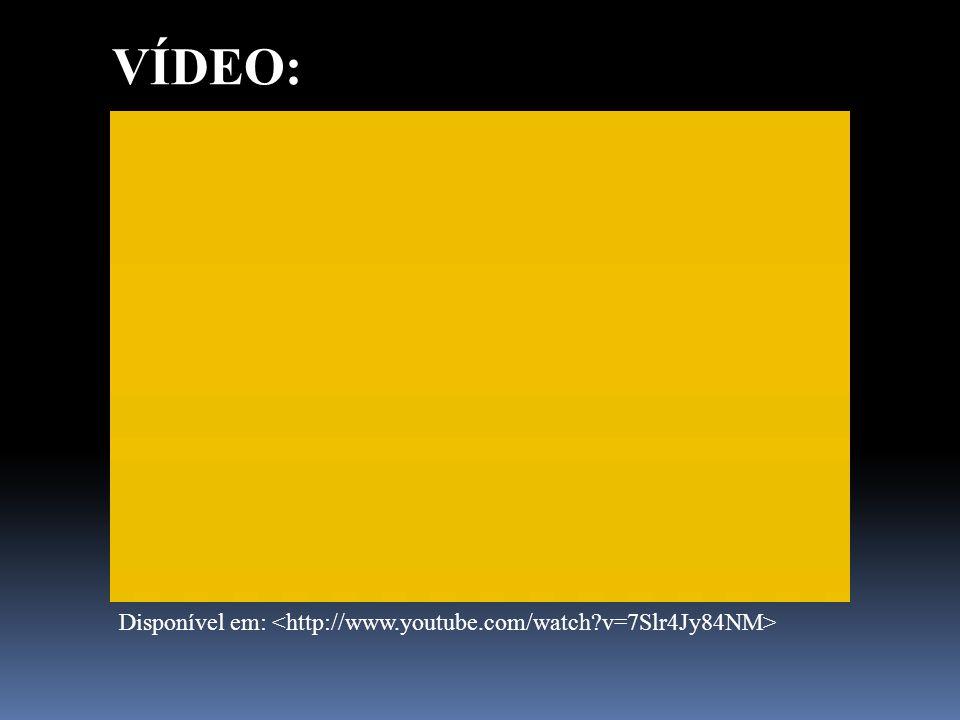 VÍDEO: Disponível em: