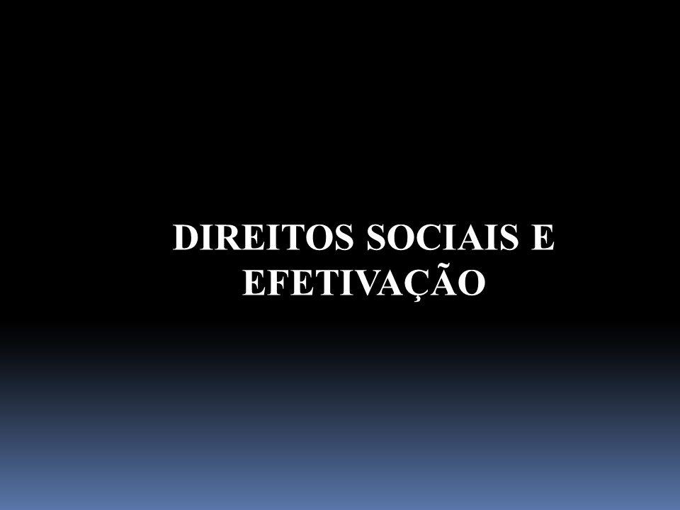 DIREITOS SOCIAIS E EFETIVAÇÃO
