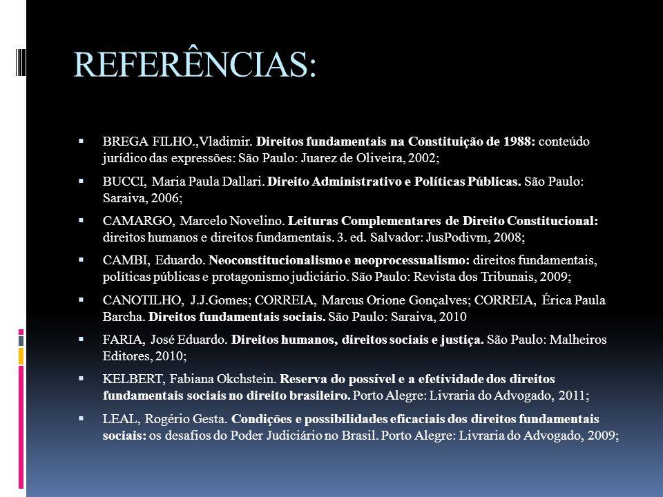 REFERÊNCIAS:  BREGA FILHO.,Vladimir. Direitos fundamentais na Constituição de 1988: conteúdo jurídico das expressões: São Paulo: Juarez de Oliveira,