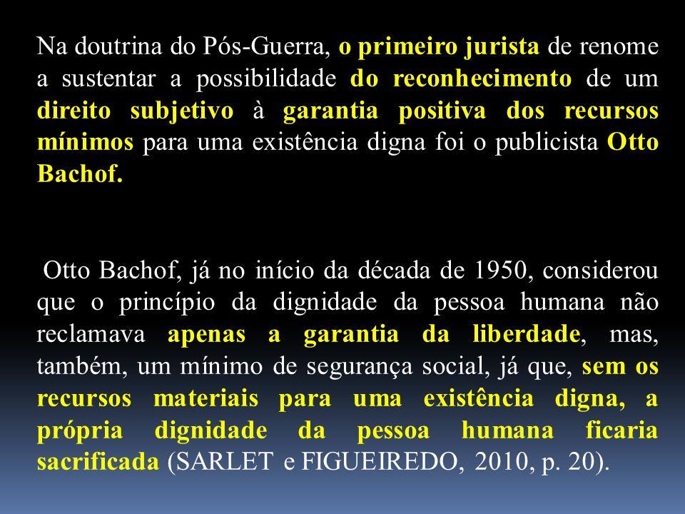 Na doutrina do Pós-Guerra, o primeiro jurista de renome a sustentar a possibilidade do reconhecimento de um direito subjetivo à garantia positiva dos