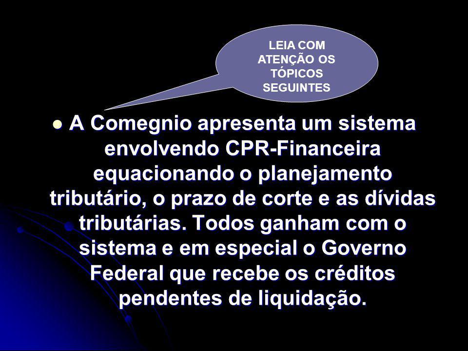 CONHEÇA O PROJETO! O PROJETO ENVOLVE CPR- FINANCEIRA FAZENDA CAJUEIRO COMEGNIO