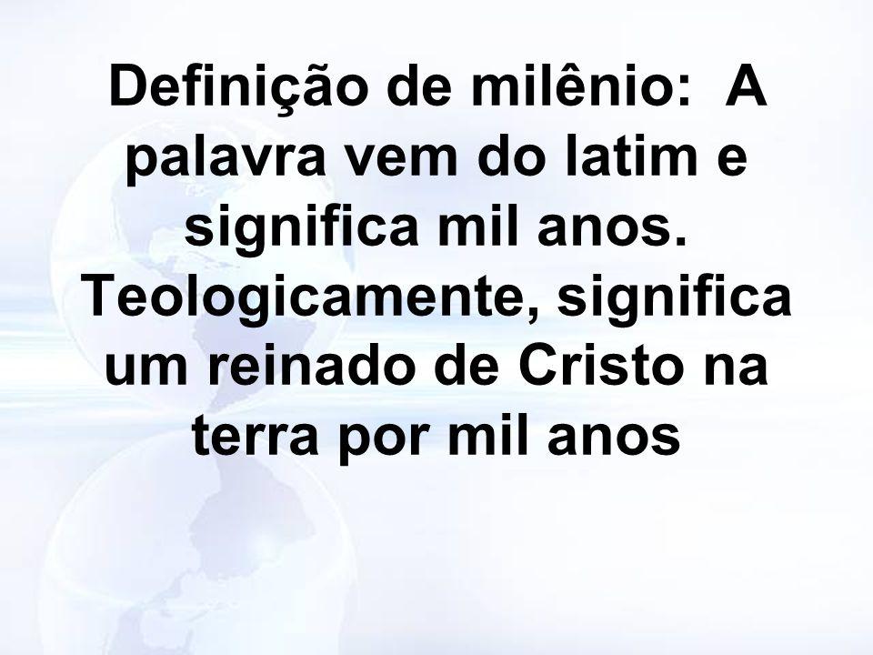 Definição de milênio: A palavra vem do latim e significa mil anos. Teologicamente, significa um reinado de Cristo na terra por mil anos