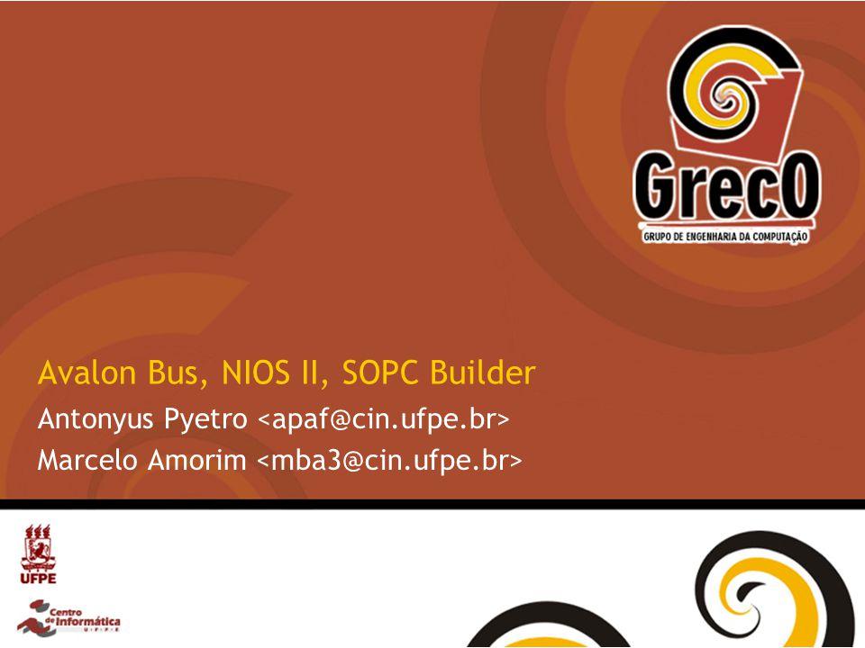 21/8/2014Soluções GrecO2 Agenda Avalon Bus –Introdução –Características –Interfaces Principais NIOS II Processor System –Introdução –Características –Sistema NIOS II SOPC Builder Projeto de um IP-Core + Sistema NIOS II