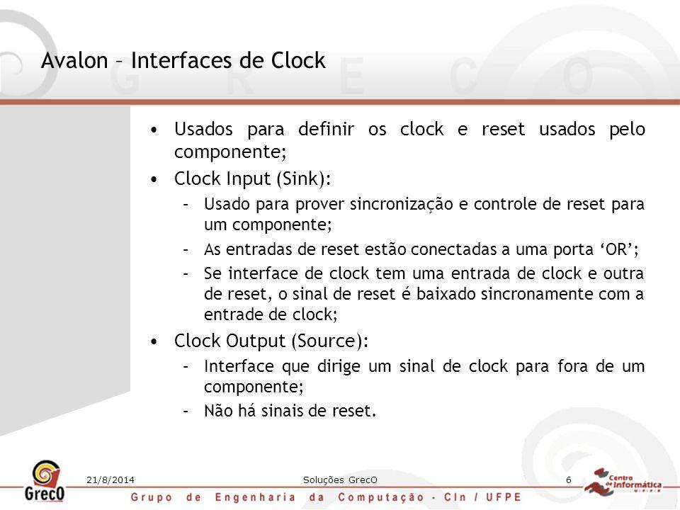 21/8/2014Soluções GrecO7 Avalon – Interfaces Mapeadas em Memória Usados entre componentes mestre/escravo como: –Microprocessadores; –Memórias; –UART's; –Timers Interfaces mestre/escravo conectadas pelo system interconnect fabric