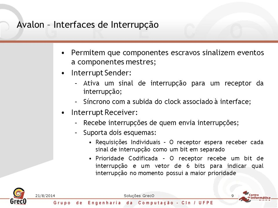 21/8/2014Soluções GrecO10 NIOS II - Introdução A NIOS II processor system is equivalent to a microcontroller or computer on a chip that includes a processor and a combination of peripherals and memory on a single chip.